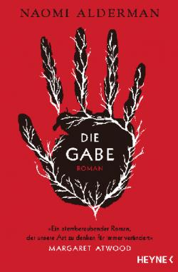 """Buchcover """"Die Gabe"""" von Naomi Alderman, Heyne Verlag"""